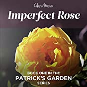 Imperfect Rose: Patrick's Garden, Book 1 | Celeste Messer
