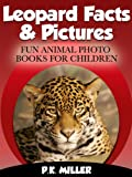 Leopard Facts & Pictures (Fun Animal Photo Books for Children)