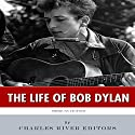 American Legends: The Life of Bob Dylan Audiobook by  Charles River Editors Narrated by Christian Carvajal