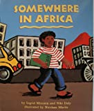 Somewhere in Africa (Red Fox Picture Books) (009989890X) by Mennen, Ingrid