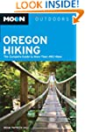 Moon Oregon Hiking: The Complete Guid...
