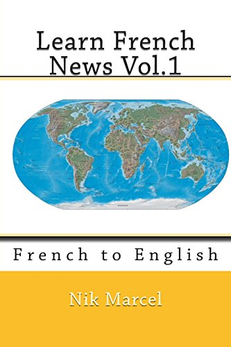 Learn French News Vol.1: French to English: Volume 1