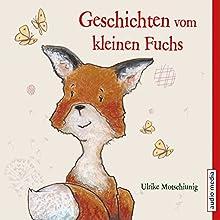 Geschichten vom kleinen Fuchs Hörbuch von Ulrike Motschiunig Gesprochen von: Christoph Jablonka