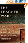 The Teacher Wars: A History of Americ...