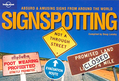 Lonely Planet Signspotting: Absurd & Amusing Signs from Around the World