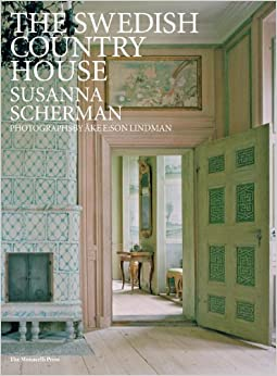 The Swedish Country House: Susanna Scherman, Ake E