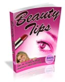 Health & Beauty Tips: Discover Skin Care And Everything Else For Overall Beauty!