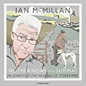 Neither Nowt Nor Summat: In search of the meaning of Yorkshire Audiobook by Ian McMillan Narrated by Ian McMillan