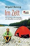 Wigald Boning �Im Zelt: Von einem, der auszog, um drau�en zu schlafen� bestellen bei Amazon.de
