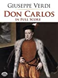 Don Carlos in Full Score (Dover Music Scores) (048641387X) by Verdi, Giuseppe