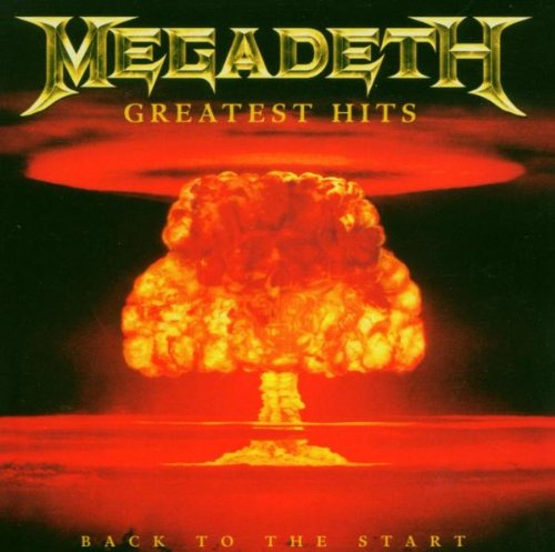 Megadeth - Greatest Hits: Back to The Start - Zortam Music