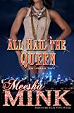 Meesha Mink All Hail the Queen: An Urban Tale