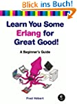 Learn You Some Erlang for Great Good!...