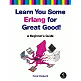 "Learn You Some Erlang for Great Good!: A Beginner's Guidevon ""Fred H�bert"""