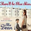 There'll Be Blue Skies Audiobook by Ellie Dean Narrated by Annie Aldington