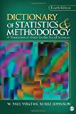 Dictionary of Statistics & Methodology: A Nontechnical Guide for the Social Sciences (Vogt, Dictionary of Statistics and Methodology)