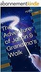 The Adventure of Jason & Grandma's Wa...