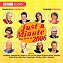 Just A Minute: The Best Of 2006 Radio/TV Program by Ian Messiter Narrated by  uncredited