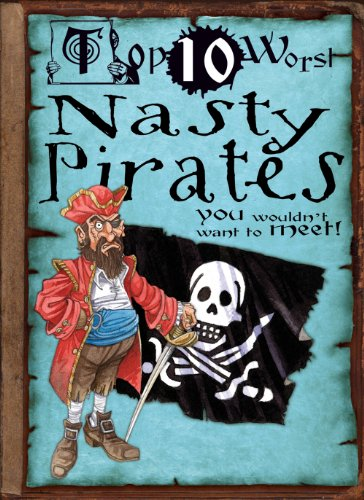 Nasty Pirates: You Wouldn't Want to Meet! (Top 10 Worst)