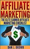 Affiliate Marketing - The Elite Earner's Affiliate Marketing Checklist (English Edition)