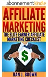 Affiliate Marketing - The Elite Earner's Affiliate Marketing Checklist (English Edition)
