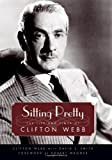 Sitting Pretty: The Life and Times of Clifton Webb (Hollywood Legends Series) (1604739967) by Webb, Clifton