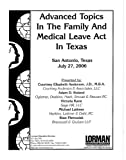 img - for Advanced Topics In The Family And Medical Leave Act in Texas book / textbook / text book