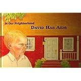 David Has AIDS (In Our Neighborhood Series)
