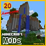 img - for Minecraft: 20 Awesome Minecraft Mods to Download for your Game... (Game Maverick) book / textbook / text book