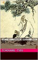 Oeuvre compl�te de Tchouang-tseu: EDITIONS JM (French Edition)