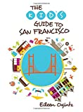 Kid s Guide to San Francisco (Kid s Guides Series)