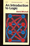 Introduction to Logic (0090646347) by Mitchell, David