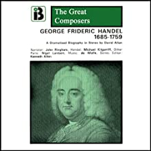 George Frideric Handel: 1865 - 1759 (       UNABRIDGED) by David Allen Narrated by John Ringham