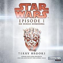 Die dunkle Bedrohung (Star Wars Episode 1) Hörbuch von Terry Brooks Gesprochen von: Philipp Moog
