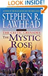 Mystic Rose, The (Celtic Crusades S.)
