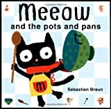Meeow and the Pots and Pans (1907152504) by Sebastien Braun