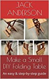 img - for Make a Small DIY Folding Table: An easy & step-by-step guide book / textbook / text book