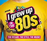 I Grew Up in the 80s Various Artists