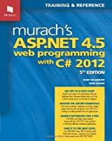 Murach's ASP.NET 4.5 Web Programming with C# 2012, 5th Edition Front Cover