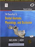 Wheelers Dental Anatomy, Physiology and Occlusion 9th Ninth Edition