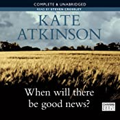 When Will There Be Good News? | [Kate Atkinson]
