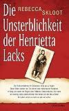 Image of Die Unsterblichkeit der Henrietta Lacks: Die Ärzte entnahmen ihr Zellproben, ohne sie zu fragen. Diese Zellen starben nie. Sie setzten eine medizinische ... Kinder von den HeLa-Zellen. (German Edition)