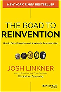 Book Cover: The Road to Reinvention: How to Drive Disruption and Accelerate Transformation