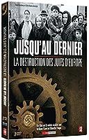 Jusqu'au Dernier, la destruction des Juifs d'Europe