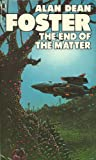 The End Of The Matter (0450043045) by Foster, Alan Dean