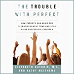 The Trouble with Perfect | Elisabeth Guthrie,Kathy Matthews