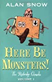 Here Be Monsters!: An Adventure Involving Magic, Trolls, and Other Creatures (Ratbridge Chronicles) (0192753843) by Snow, Alan