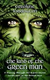 img - for The Land of the Green Man: A Journey Through the Supernatural Landscapes of the British Isles book / textbook / text book