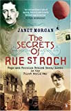 The Secrets of Rue St. Roch: Hope and Heroism Behind Enemy Lines in the First World War (0141016833) by Morgan, Janet