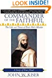 Commander of the Faithful: The Life and Times of Emir Abd el-Kader